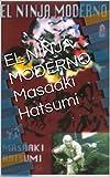 EL NINJA MODERNO Masaaki Hatsumi