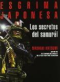 Esgrima Japonesa. Los Secretos Del Samurai