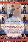 BIOENERGÉTICA. FUERZAS VITALES ESENCIALES (Biblioteca Holística)